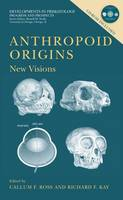 Anthropoid Origins: New Visions - Developments in Primatology: Progress and Prospects (Paperback)