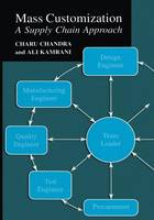 Mass Customization: A Supply Chain Approach (Paperback)