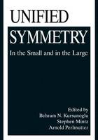 Unified Symmetry: In the Small and in the Large (Paperback)