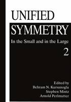 Unified Symmetry: In the Small and in the Large 2 (Paperback)