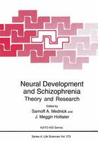 Neural Development and Schizophrenia: Theory and Research - NATO Science Series A 275 (Paperback)