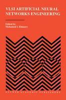 VLSI Artificial Neural Networks Engineering (Paperback)