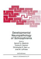 Developmental Neuropathology of Schizophrenia - NATO Science Series A 217 (Paperback)