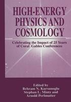 High-Energy Physics and Cosmology: Celebrating the Impact of 25 Years of Coral Gables Conferences (Paperback)