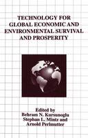 Technology for Global Economic and Environmental Survival and Prosperity (Paperback)