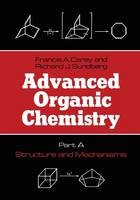 Advanced Organic Chemistry: Structure and Mechanisms Part A