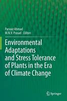 Environmental Adaptations and Stress Tolerance of Plants in the Era of Climate Change (Hardback)