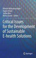 Critical Issues for the Development of Sustainable E-health Solutions - Healthcare Delivery in the Information Age (Hardback)