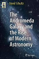 The Andromeda Galaxy and the Rise of Modern Astronomy - Astronomers' Universe (Paperback)