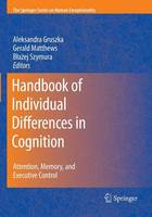 Handbook of Individual Differences in Cognition: Attention, Memory, and Executive Control - The Springer Series on Human Exceptionality (Paperback)