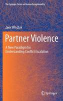 Partner Violence: A New Paradigm for Understanding Conflict Escalation - The Springer Series on Human Exceptionality (Hardback)