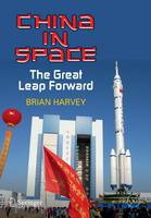 China in Space: The Great Leap Forward - Springer Praxis Books (Paperback)