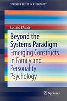 Beyond the Systems Paradigm: Emerging Constructs in Family and Personality Psychology - SpringerBriefs in Psychology (Paperback)