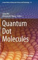 Quantum Dot Molecules - Lecture Notes in Nanoscale Science and Technology 14 (Hardback)