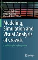Modeling, Simulation and Visual Analysis of Crowds: A Multidisciplinary Perspective - The International Series in Video Computing 11 (Hardback)