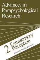 Advances in Parapsychological Research: 2 Extrasensory Perception - Advances in Parapsychological Research 2 (Paperback)
