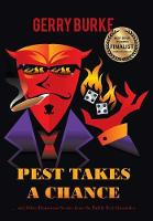 Pest Takes a Chance: ... and Other Humorous Stories from the Paddy Pest Chronicles (Hardback)