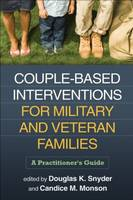 Couple-Based Interventions for Military and Veteran Families: A Practitioner's Guide (Hardback)