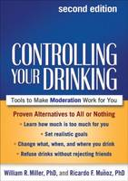 Controlling Your Drinking: Tools to Make Moderation Work for You (Paperback)