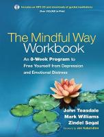 The Mindful Way Workbook: An 8-Week Program to Free Yourself from Depression and Emotional Distress (Paperback)