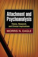 Attachment and Psychoanalysis: Theory, Research, and Clinical Implications - Intersections: Psychoanalysis and Psychological Science (Hardback)