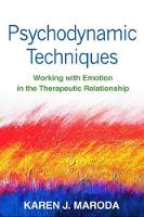 Psychodynamic Techniques: Working with Emotion in the Therapeutic Relationship (Paperback)