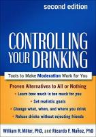 Controlling Your Drinking: Tools to Make Moderation Work for You (Hardback)