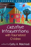 Creative Interventions with Traumatized Children - Creative Arts and Play Therapy (Hardback)
