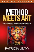 Method Meets Art, Second Edition: Arts-Based Research Practice (Hardback)