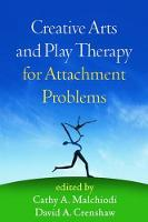 Creative Arts and Play Therapy for Attachment Problems - Creative Arts and Play Therapy (Paperback)