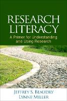Research Literacy: A Primer for Understanding and Using Research (Paperback)