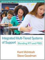 Integrated Multi-Tiered Systems of Support: Blending RTI and PBIS - The Guilford Practical Intervention in the Schools Series (Paperback)