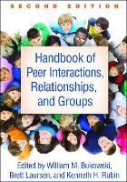 Handbook of Peer Interactions - Social, Emotional, and Personality Development in Context (Hardback)