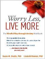 Worry Less, Live More: The Mindful Way through Anxiety Workbook (Paperback)