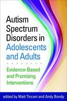 Autism Spectrum Disorders in Adolescents and Adults: Evidence-Based and Promising Interventions (Paperback)