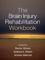 The Brain Injury Rehabilitation Workbook