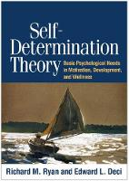 Self-Determination Theory: Basic Psychological Needs in Motivation, Development, and Wellness (Hardback)