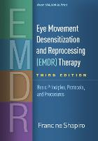 Eye Movement Desensitization and Reprocessing (EMDR) Therapy, Third Edition