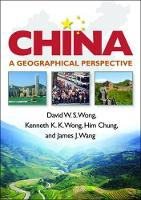 China: A Geographical Perspective - Guilford Texts in Regional Geography (Hardback)