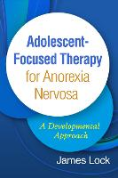 Adolescent-Focused Therapy for Anorexia Nervosa: A Developmental Approach (Hardback)