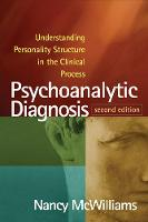 Psychoanalytic Diagnosis: Understanding Personality Structure in the Clinical Process (Paperback)