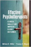 Effective Psychotherapists: Clinical Skills That Improve Client Outcomes (Paperback)