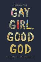 Gay Girl, Good God: The Story of Who I Was, and Who God Has Always Been (Paperback)