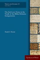 The Sub Loco Notes in the Torah of the Biblia Hebraica Stuttgartensia - Texts and Studies 15 (Hardback)