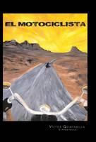 El Motociclista (Hardback)