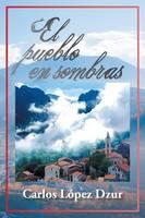 El Pueblo En Sombras (Paperback)