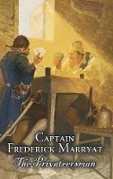 The Privateersman by Captain Frederick Marryat, Fiction, Action & Adventure (Hardback)