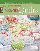 Best of Fons & Porter: Tabletop Quilts: Bk.2: 12 Quick Designs for Every Decor and Skill Level! - Best of Fons & Porter (Paperback)