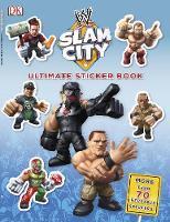 Ultimate Sticker Book: WWE Slam City (Paperback)