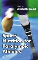 Sports Nutrition for Paralympic Athletes (Hardback)
